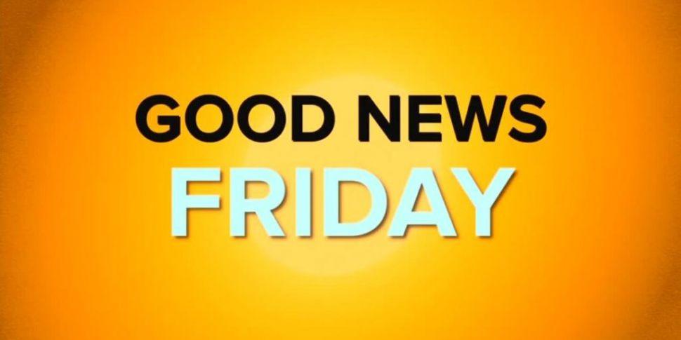 Dublin Talks' Good News Friday...