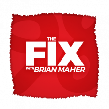 The Fix with Brian Maher