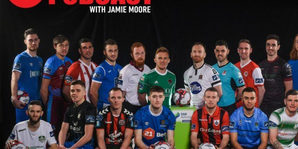 Off The Ball's League Of Ireland Podcast - Episode 9
