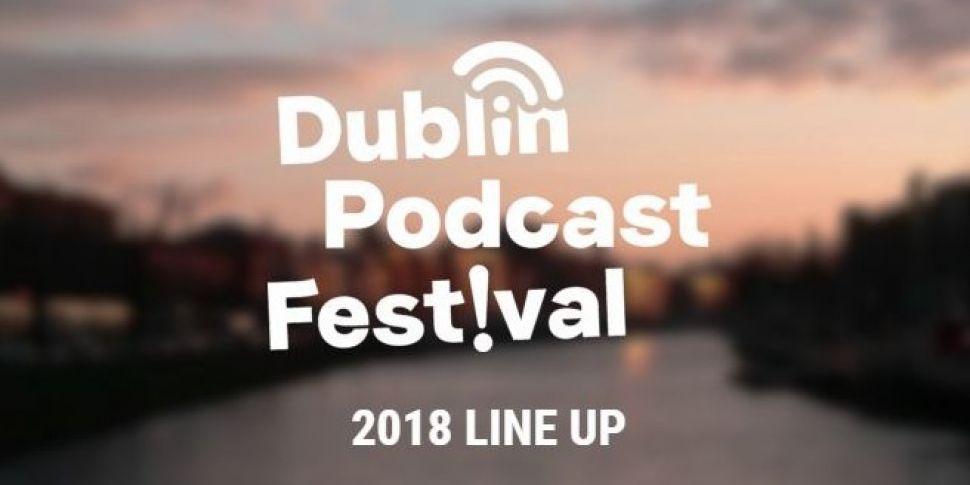 Line-Up Announced For Dublin Podcast Festival