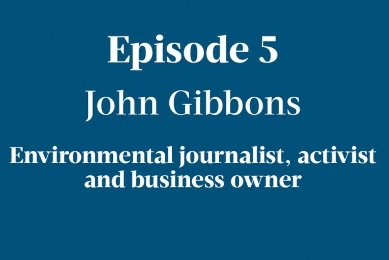 Podcast: Five Degrees of Change - John Gibbons