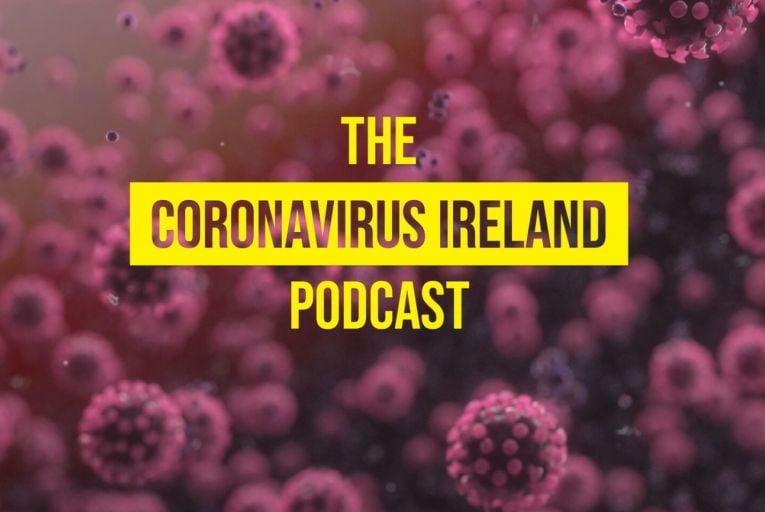 The Coronavirus Ireland Podcast: The good news – Testing, treatments and recovery