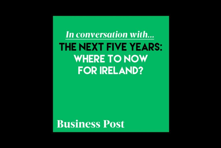 Podcast: The next five years: Where to now for Ireland?
