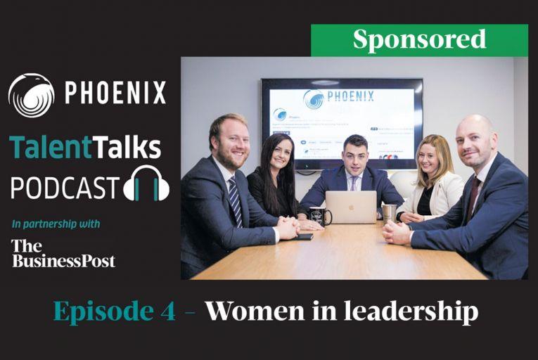 Phoenix Talent Talks Podcast – Episode 4: Women in Leadership