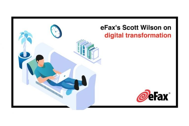 eFax\'s Scott Wilson on hybrid working and the impact it is having on digital transformation