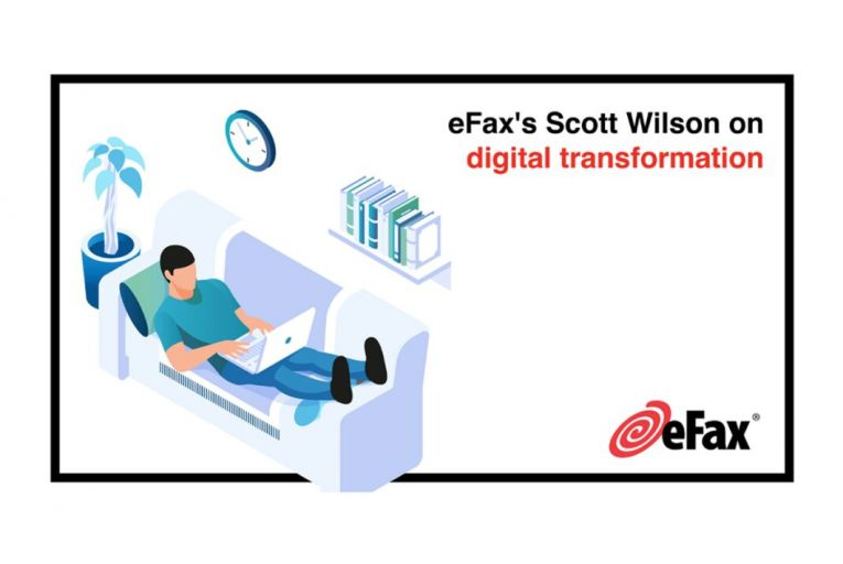 Podcast: eFax's Scott Wilson on digital transformation