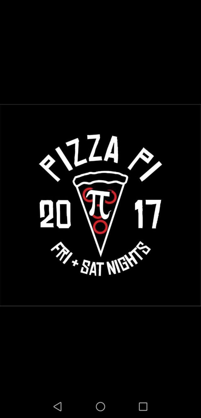 Pizza Pi Friday & Saturday