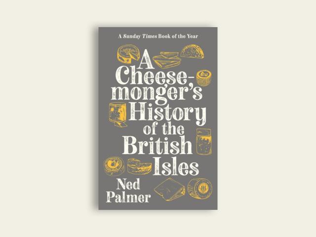 A Cheesemonger's History of The British Isle
