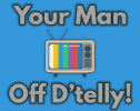 Your Man Off D'Telly