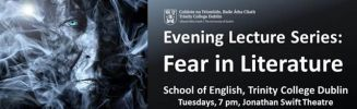 Trinity Evening Lecture Series: Fear in Literature
