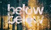 Below Below