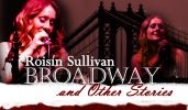 Roisin Sullivan: Broadway & Other Stories