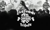 Live Forever Oasis Tribute and Beatles For Sale
