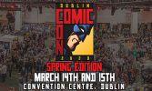 Dublin Comic Con 2020: Spring Edition