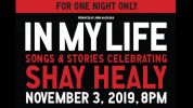 In My Life: A Celebration of Shay Healy