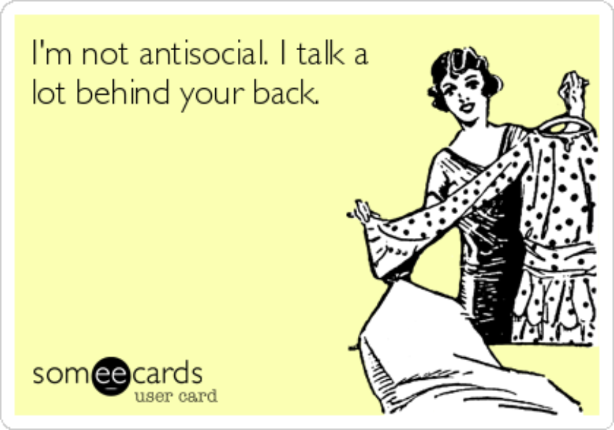 Im Not Antisocial I Talk A Lot Behind Your Back 3A590