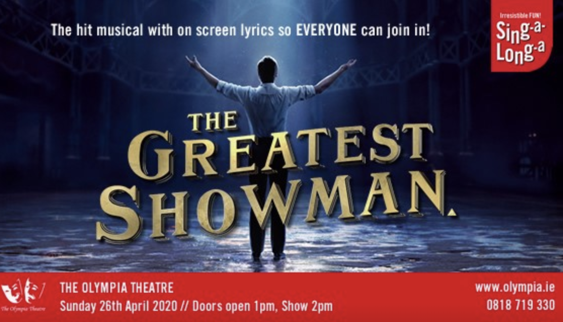 Extra date added for The Greatest Showman singalong show at the Olympia.