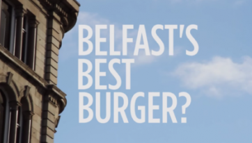 Video: The Best Burgers In Belfast