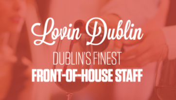 Here Are The Nominations For Dublin's Finest Front-Of-House Staff – Vote Now!