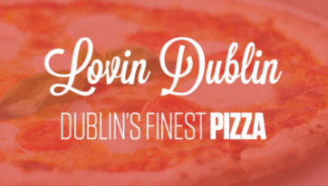 Here Are The Nominations For Dublin's Finest Pizza – Vote Now!