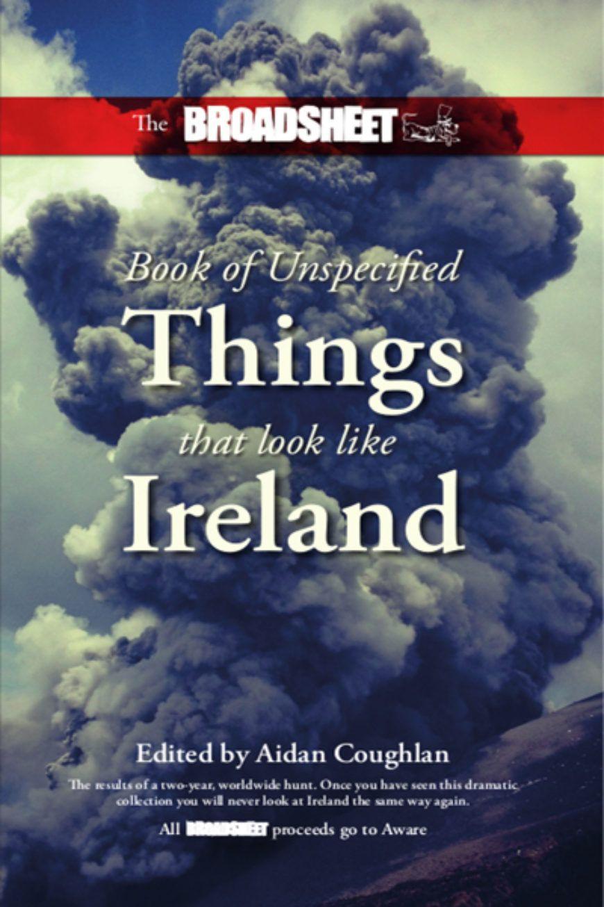 Broadsheet Book Of Unspecified Things That Look Like Ireland