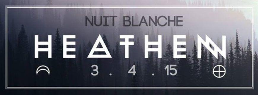 3-April-Nuit-Blanch-Heathen
