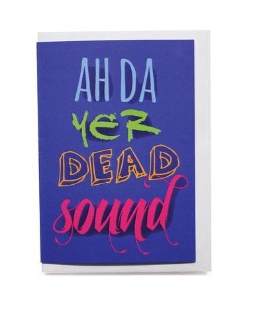 Ah Da Yer Dead Sound 1 Designist Lr Large