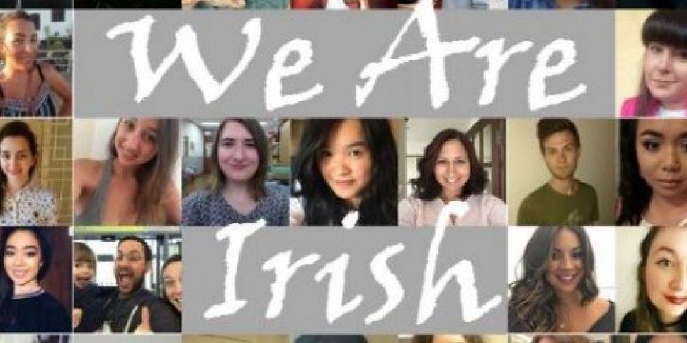 #WeAreIrish campaign wants to...