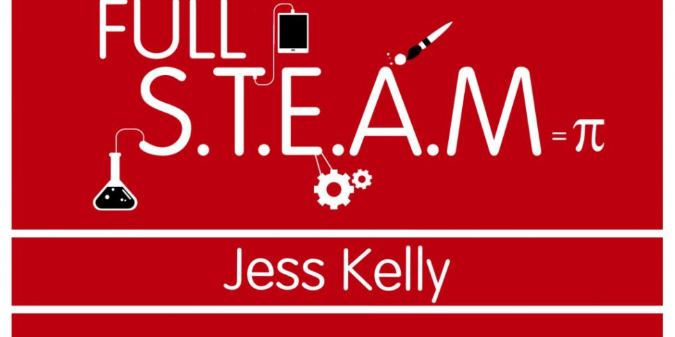 Full STEAM with Jess Kelly: He...