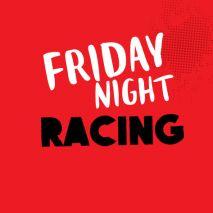 Repeat: Friday Night Racing