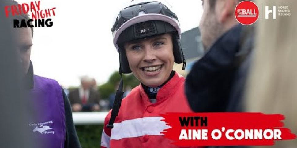 Friday Night Racing - Aine O'C...