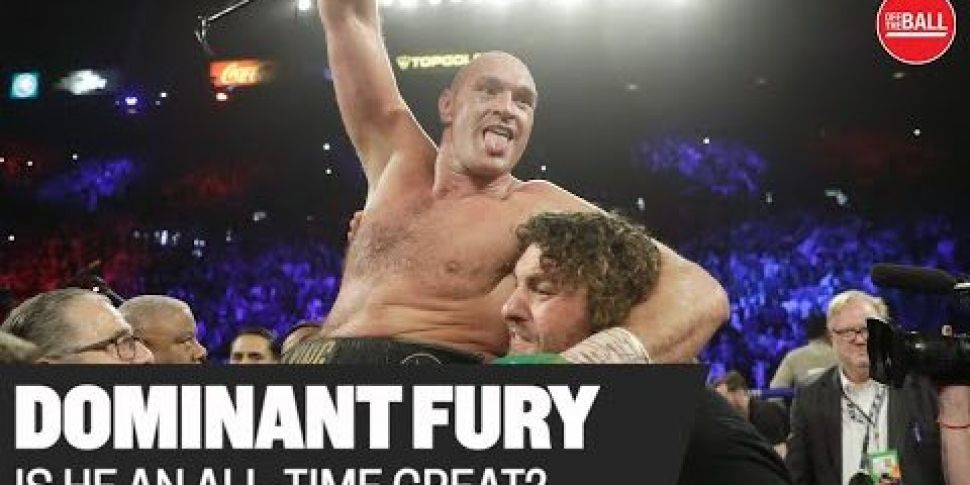 'Tyson Fury is in the all-time...