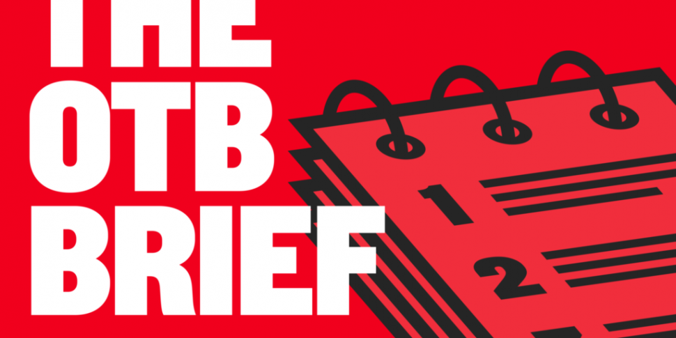 The OTB Brief | Defeat for ROI...