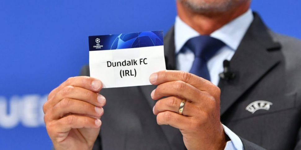 Dundalk's Champions League tri...