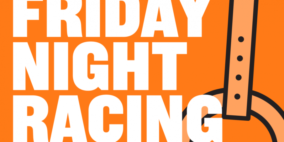 FRIDAY NIGHT RACING   Rory Cle...