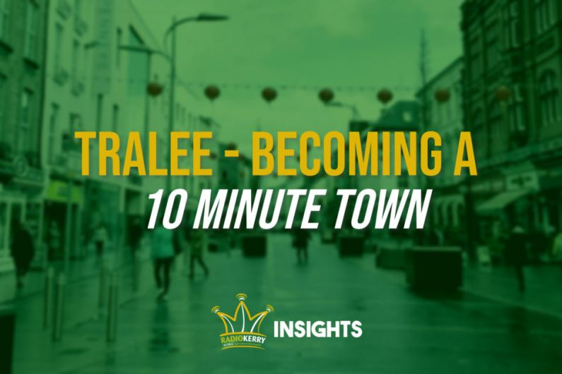 Tralee - Becoming A 10 Minute Town
