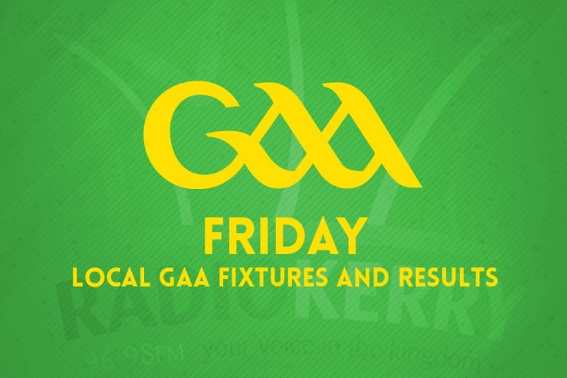 Friday local GAA fixtures & results
