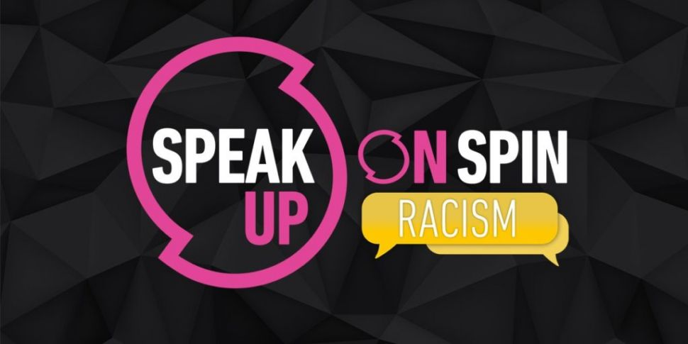 Speak Up On SPIN: Racism