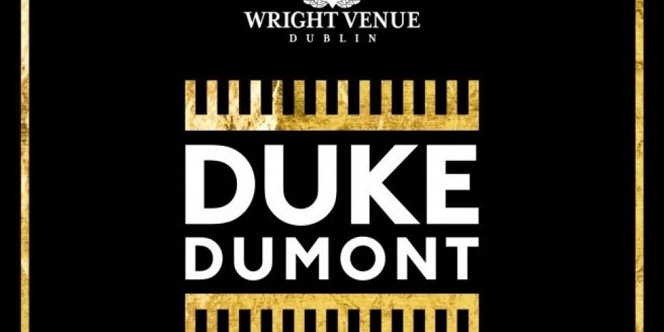 Duke Dumont Is Coming To The Wright Venue
