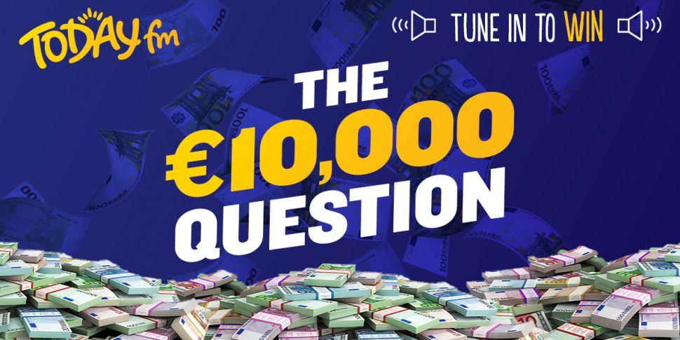 We've Got €10,000 Up For Grabs...